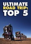Ultimate Road Trip: Top 5