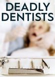 Deadly Dentists