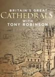 Britain's Great Cathedrals with Tony Robinson