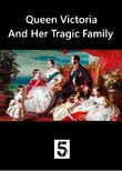 Queen Victoria and Her Tragic Family