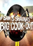 Sam and Shauna's Big Cook Out