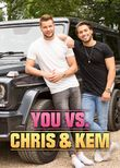 You vs Chris & Kem