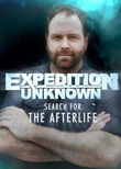 Expedition Unknown: Search for the Afterlife