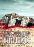 The Buildings That Fought Hitler