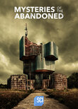 Mysteries of the Abandoned