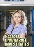 Food Unwrapped Investigates