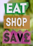 Eat, Shop, Save