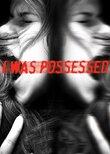 I Was Possessed
