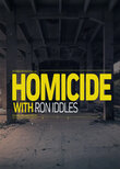 Homicide with Ron Iddles