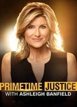Primetime Justice with Ashleigh Banfield