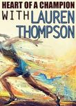 Heart of a Champion with Lauren Thompson