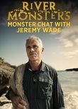River Monsters: Monster Chat with Jeremy Wade