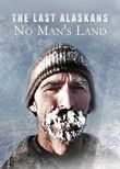 The Last Alaskans: No Man's Land