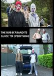 The Rubberbandits Guide to Everything