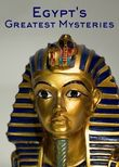 Egypt's Greatest Mysteries